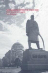 Ebook in inglese Balkans After the Cold War Gallagher, Tom
