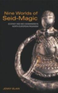 Foto Cover di Nine Worlds of Seid-Magic, Ebook inglese di Jenny Blain, edito da Taylor and Francis