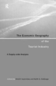 Ebook in inglese Economic Geography of the Tourist Industry -, -
