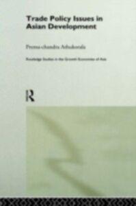 Foto Cover di Trade Policy Issues in Asian Development, Ebook inglese di Prema-chandra Athukorala, edito da Taylor and Francis