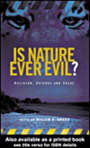 Foto Cover di Is Nature Ever Evil?, Ebook inglese di Willem B. Drees, edito da