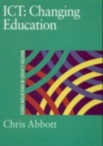 Foto Cover di ICT: Changing Education, Ebook inglese di Chris Abbott, edito da Taylor and Francis
