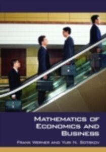 Ebook in inglese Mathematics of Economics and Business Sotskov, Yuri N. , Werner, Frank