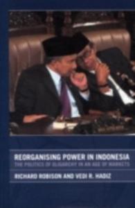 Ebook in inglese Reorganising Power in Indonesia Hadiz, Vedi , Robison, Richard