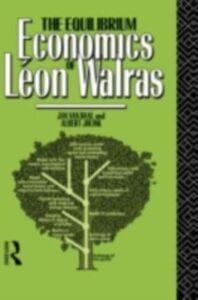 Ebook in inglese Equilibrium Economics of Leon Walras Daal, Jan Van , Jolink, Albert