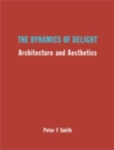 Ebook in inglese Dynamics of Delight Smith, Peter F.