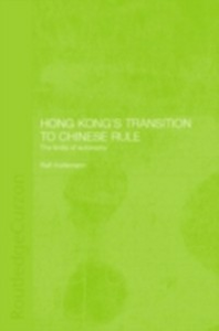 Ebook in inglese Hong Kong's Transition to Chinese Rule Horlemann, Ralf