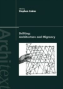 Ebook in inglese Drifting - Architecture and Migrancy -, -