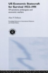 Ebook in inglese US Economic Statecraft for Survival, 1933-1991 Dobson, Alan P.