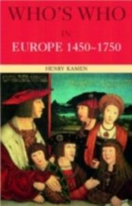 Ebook in inglese Who's Who in Europe 1450-1750 Kamen, Henry
