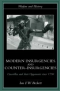 Ebook in inglese Modern Insurgencies and Counter-Insurgencies Beckett, Ian F.