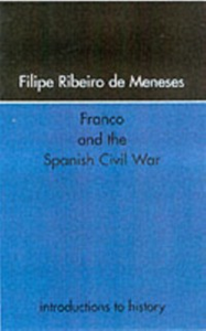 Ebook in inglese Franco and the Spanish Civil War Meneses, Filipe Ribeiro de