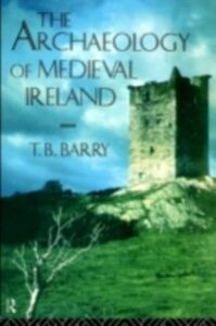 Ebook in inglese Archaeology of Medieval Ireland Barry, T. B.