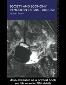 Ebook in inglese Society and Economy in Modern Britain 1700-1850 Brown, Richard