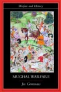 Ebook in inglese Mughal Warfare Gommans, J.J.L.