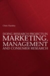 Ebook in inglese Doing Research Projects in Marketing, Management and Consumer Research Hackley, Chris
