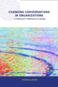 Ebook in inglese Changing Conversations in Organizations Shaw, Dr Patricia