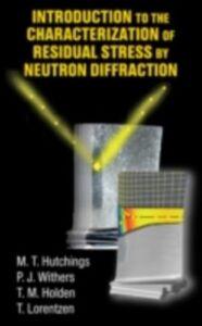 Foto Cover di Introduction to the Characterization of Residual Stress by Neutron Diffraction, Ebook inglese di AA.VV edito da CRC Press
