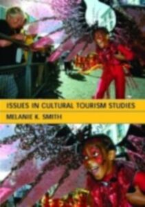 Ebook in inglese Issues in Cultural Tourism Studies Smith, Melanie