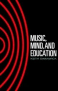 Foto Cover di Music, Mind and Education, Ebook inglese di Keith Swanwick,Prof Keith Swanwick, edito da Taylor and Francis