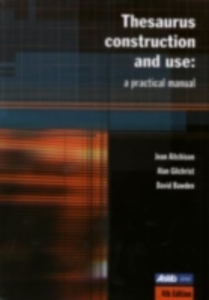 Ebook in inglese Thesaurus Construction and Use Aitchison, Jean , Bawden, David , Gilchrist, Alan