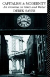 Foto Cover di Capitalism and Modernity, Ebook inglese di Derek Sayer, edito da Taylor and Francis