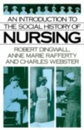 Introduction to the Social History of Nursing