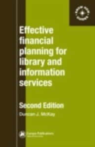 Ebook in inglese Effective Financial Planning for Library and Information Services McKay, Duncan