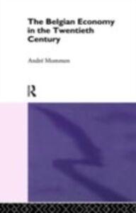 Ebook in inglese Belgian Economy in the Twentieth Century Mommen, Andre