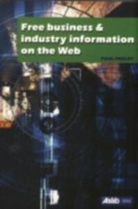 Ebook in inglese Free Business and Industry Information on the Web Pedley, Paul