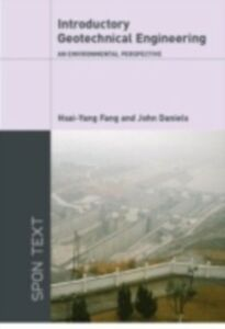 Ebook in inglese Introductory Geotechnical Engineering Daniels, John L. , Fang, Hsai-Yang