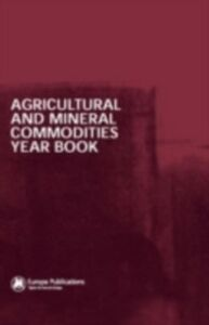 Ebook in inglese Agricultural and Mineral Commodities Year Book