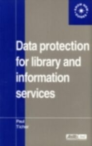 Ebook in inglese Data Protection for Library and Information Services Ticher, Paul