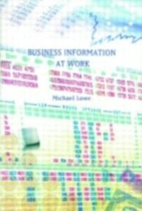 Ebook in inglese Business Information at Work Lowe, Michael