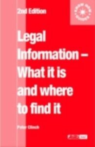 Ebook in inglese Legal Information: what it is and where to find it Clinch, Peter