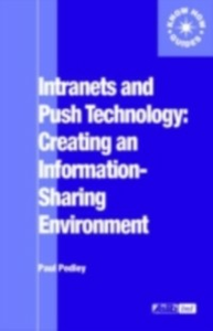 Ebook in inglese Intranets and Push Technology: Creating an Information-Sharing Environment Pedley, Paul