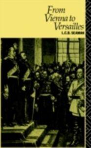 Ebook in inglese From Vienna to Versailles Seaman, L.C.B.