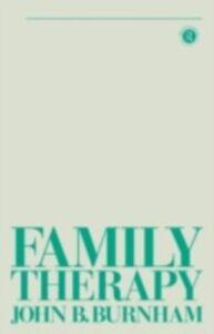 Foto Cover di Family Therapy, Ebook inglese di John B Burnham,John B. Burnham, edito da Taylor and Francis