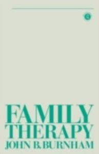Ebook in inglese Family Therapy Burnham, John B , Burnham, John B.