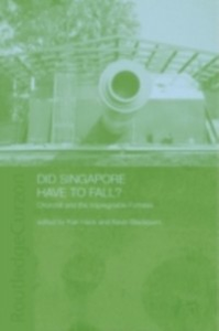 Ebook in inglese Did Singapore Have to Fall? Blackburn, Kevin , Hack, Karl
