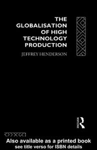 Ebook in inglese Globalisation of High Technology Production Henderson, Jeffrey