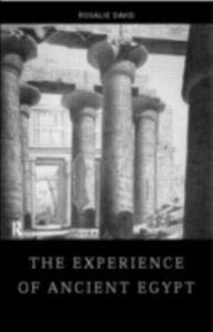 Foto Cover di Experience of Ancient Egypt, Ebook inglese di Rosalie David, edito da Taylor and Francis
