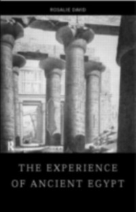 Ebook in inglese Experience of Ancient Egypt David, Rosalie