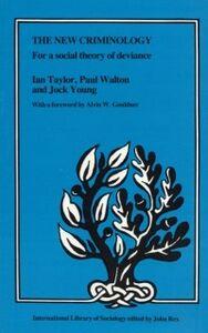 Ebook in inglese New Criminology Taylor, Ian , Walton, Paul , Young, Jock