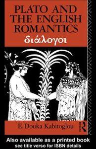 Foto Cover di Plato and the English Romantics, Ebook inglese di E. Douka Kabitoglou, edito da Taylor and Francis