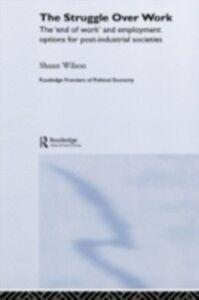 Ebook in inglese Struggle Over Work Wilson, Shaun