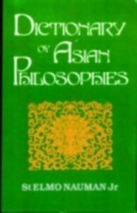 Foto Cover di Dictionary of Asian Philosophies, Ebook inglese di St. Elmo Nauman Jr, edito da Taylor and Francis