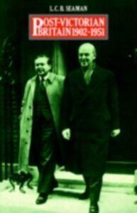 Ebook in inglese Post-Victorian Britain 1902-1951 Seaman, L.C.B.