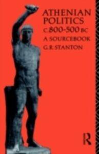 Foto Cover di Athenian Politics c800-500 BC, Ebook inglese di G. R. Stanton, edito da Taylor and Francis
