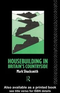 Ebook in inglese Housebuilding in Britain's Countryside Shucksmith, Mark